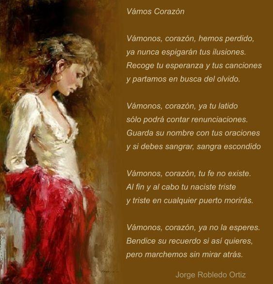 Vamos Corazón Bello soneto del poeta Colombiano Jorge Robledo Ortiz