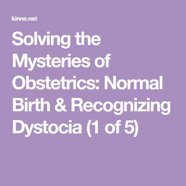Solving the Mysteries of Obstetrics: Normal Birth & Recognizing Dystocia (1 of 5)