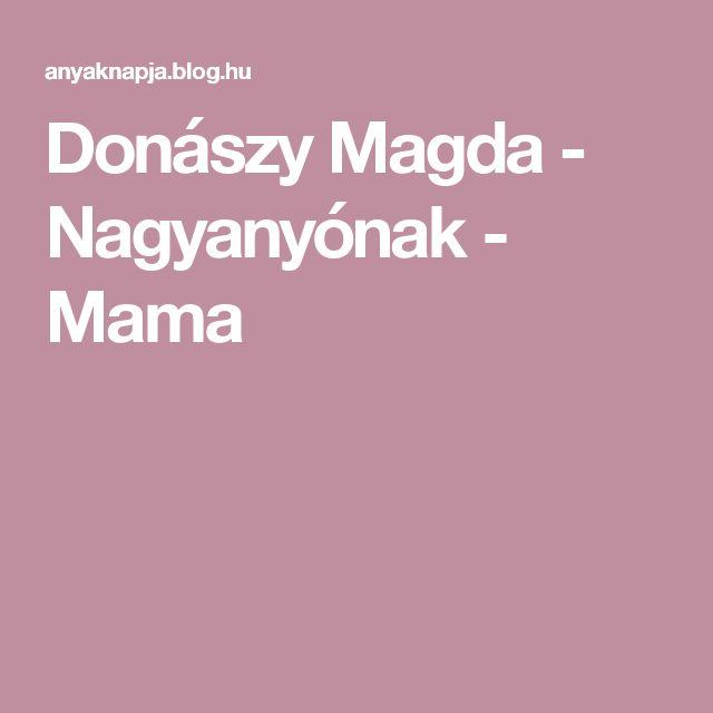 Donászy Magda - Nagyanyónak - Mama