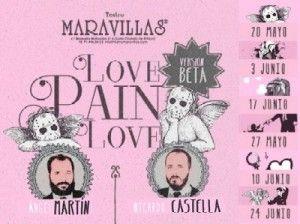 LovePainLove, el nuevo musical de Ángel Martín y Ricardo Castella, en el Teatro Maravillas de Madrid