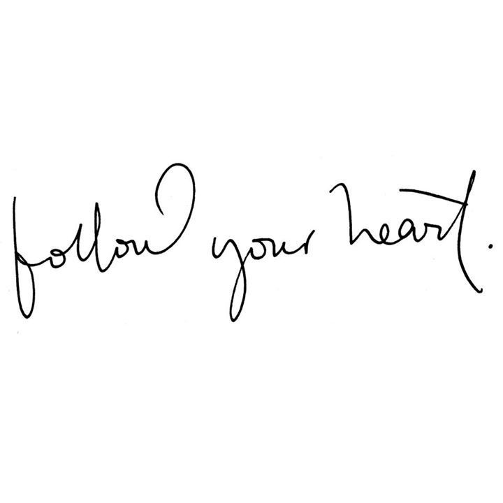 Quotes, follow your heart