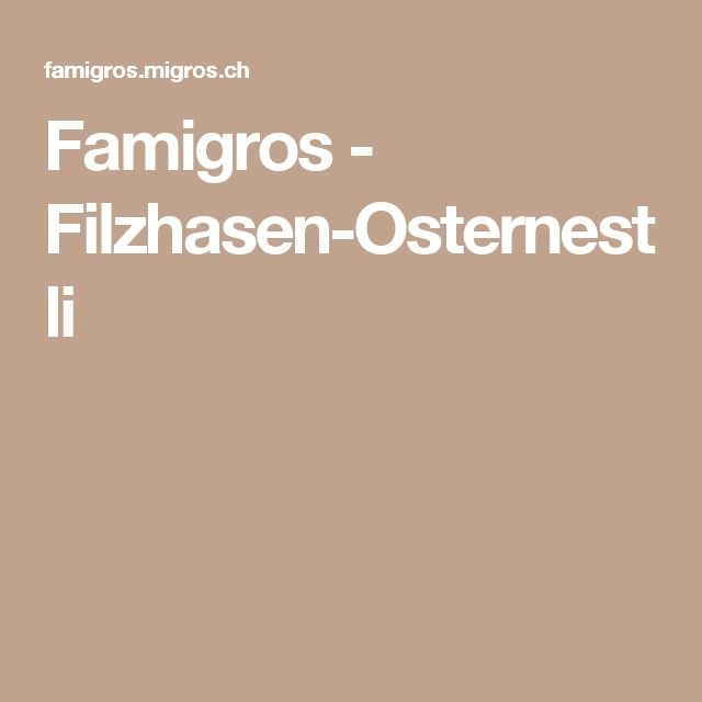 Famigros - Filzhasen-Osternestli