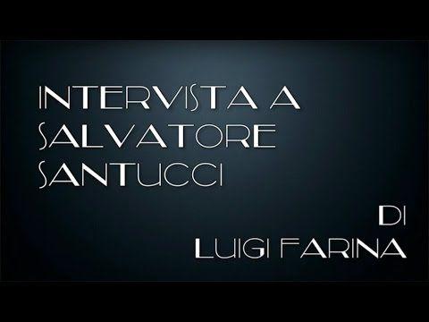 intervista di Luigi Farina a Salvatore Santucci