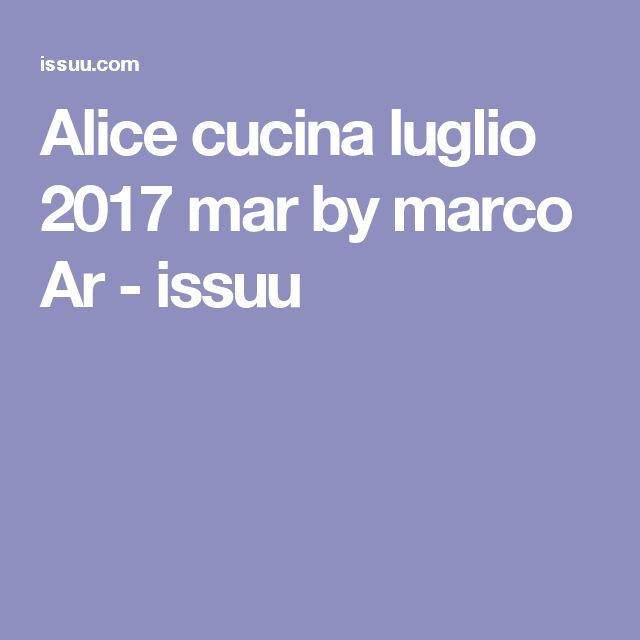 Alice cucina luglio 2017 mar by marco Ar  - issuu