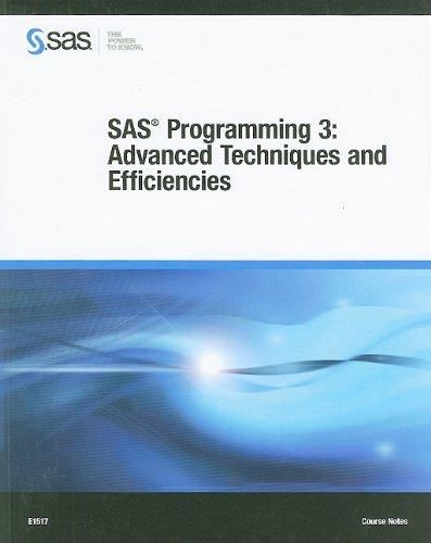 SAS Programming 3: Advanced Techniques and Efficiencies Course Notes