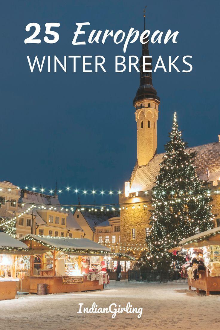 25 Winter City Breaks In Europe You Will Love In 2020 Winter City Break Europe Winter Travel Europe Travel
