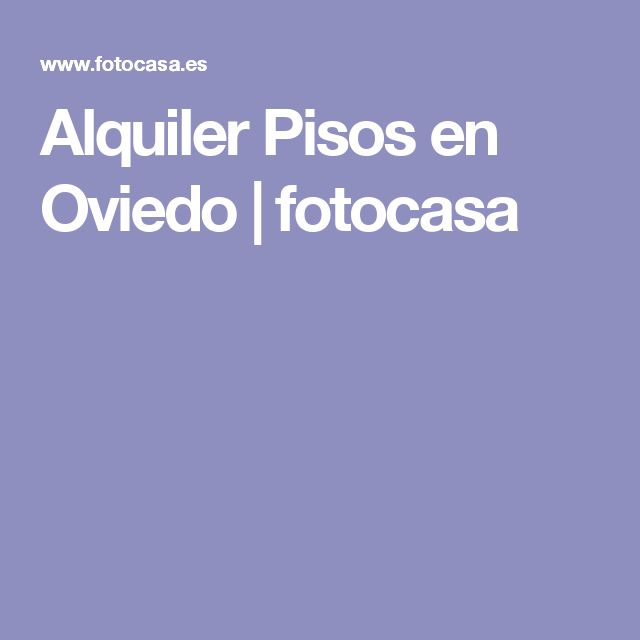 Alquiler Pisos en Oviedo  | fotocasa