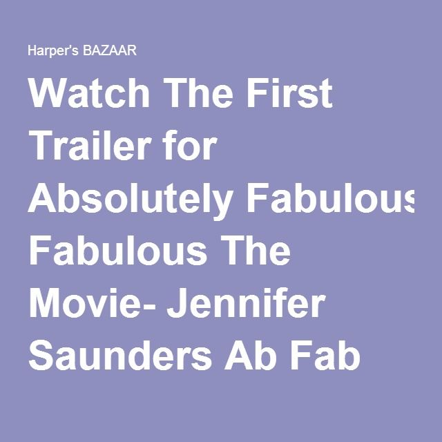 Watch The First Trailer for Absolutely Fabulous The Movie- Jennifer Saunders Ab Fab Movie
