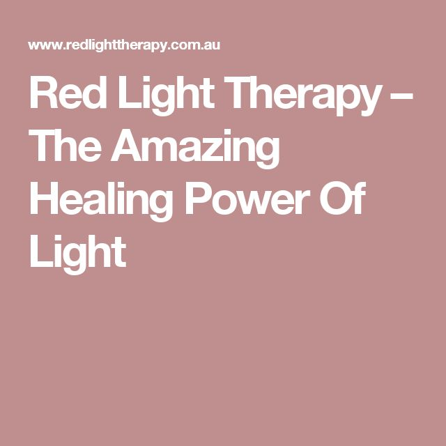 Red Light Therapy The Amazing Healing Power Of Light