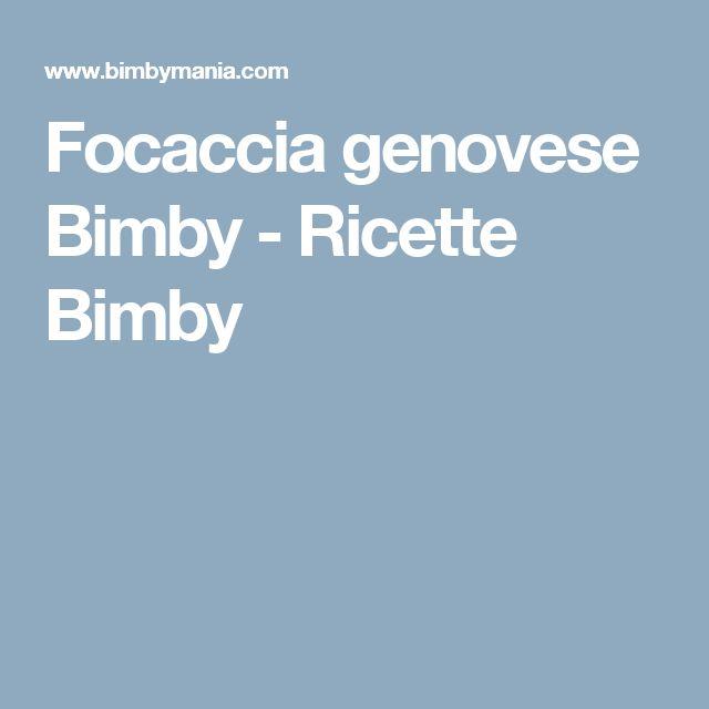 Focaccia genovese Bimby - Ricette Bimby