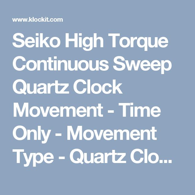 Seiko High Torque Continuous Sweep Quartz Clock Movement - Time Only - Movement Type - Quartz Clock Movements - All Departments