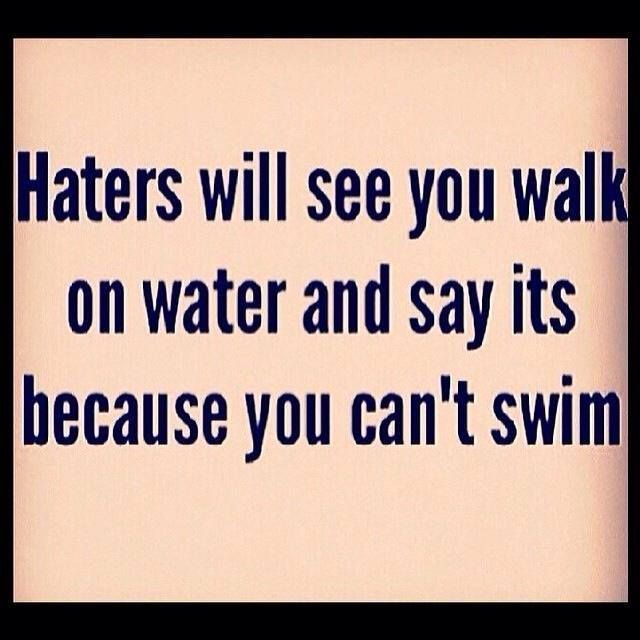 Funny Quotes About Haters: 209 Best Quotes: Haters & Miserable People Quotes Images
