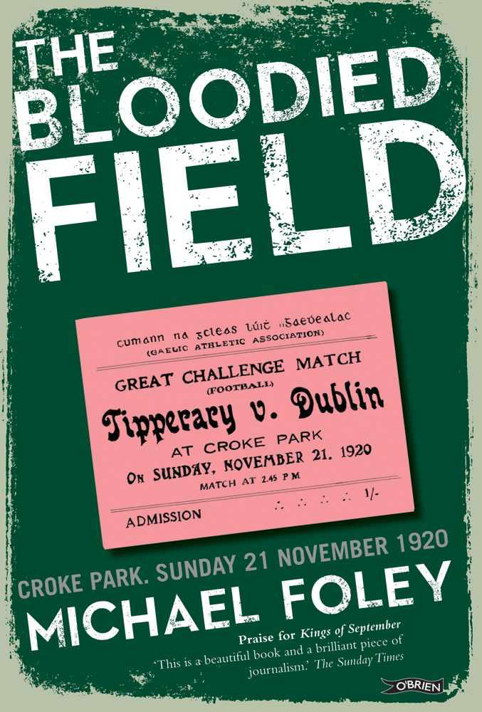 The Bloodied Field by Michael Foley http://www.obrien.ie/the-killing-field-wt #CrokePark #BloodySunday #historical #Ireland #Irish