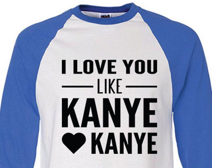Raglan Shirts Mens | I Love You Like Kanye Like Kanye | Yeezus Tour Shirt | Kanye West Tshirt | Yeezus Tour Clothing | Ringer T Shirt | R406