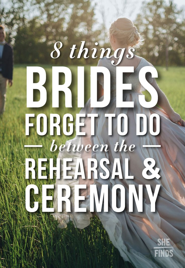 8 Things Brides Forget To Do Between The Rehearsal and the Wedding Ceremony