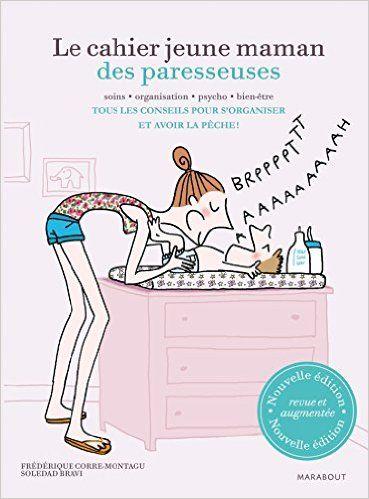 Amazon.fr - Le cahier jeune maman des Paresseuses - Frédérique Corre Montagu, Soledad Bravi - Livres