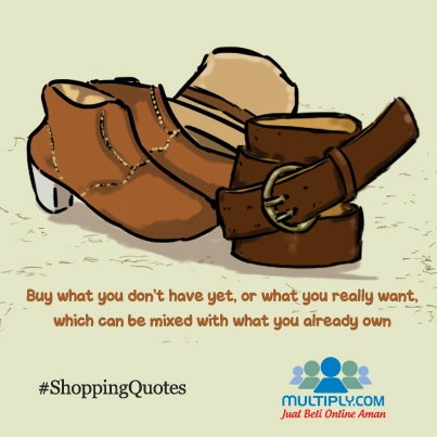 """Buy what you don't have yet, or what you really want, which can be mixed with what you already own."" - Find the right fashion mix at http://multiply.com/marketplace/fashion?utm_source=pinterest"