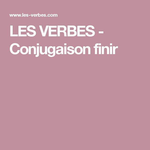 LES VERBES - Conjugaison finir