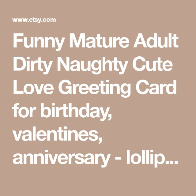 Funny Mature Adult Dirty Naughty Cute Love Greeting Card for birthday, valentines, anniversary - lollipop