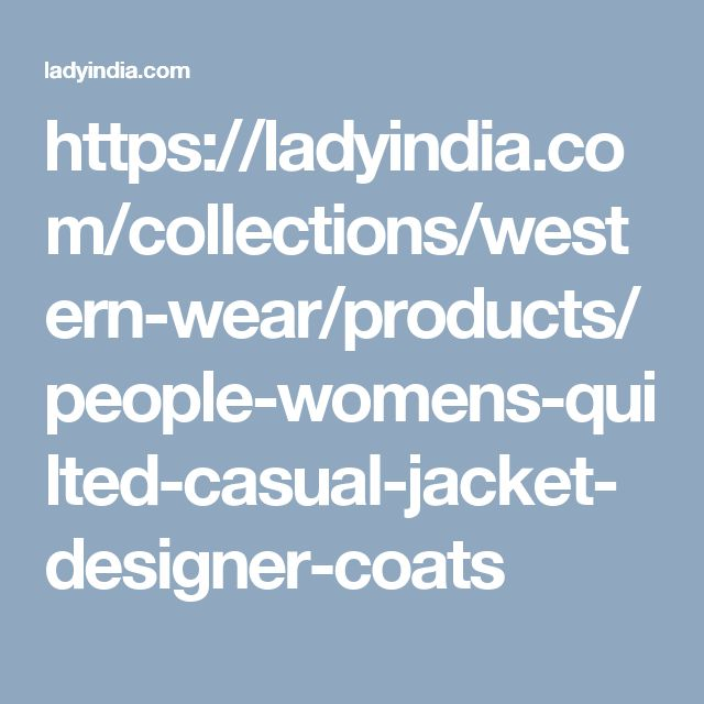 https://ladyindia.com/collections/western-wear/products/people-womens-quilted-casual-jacket-designer-coats