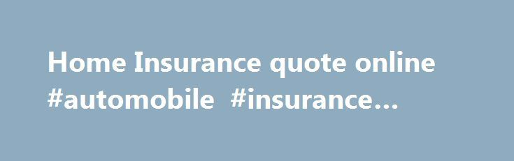 Home Insurance quote online #automobile #insurance #quote http://remmont.com/home-insurance-quote-online-automobile-insurance-quote/  #home insurance online # Home insurance Your choice of optional extras The Chancellor, George Osborne, confirmed in the Summer Budget on the 8 July 2015 an increase of 3.5%, taking the standard rate of IPT from 6% to 9.5%. The increase takes effect from 1 November 2015. IPT is a Government applied tax on general insurance premiums. Just as you pay VAT on…