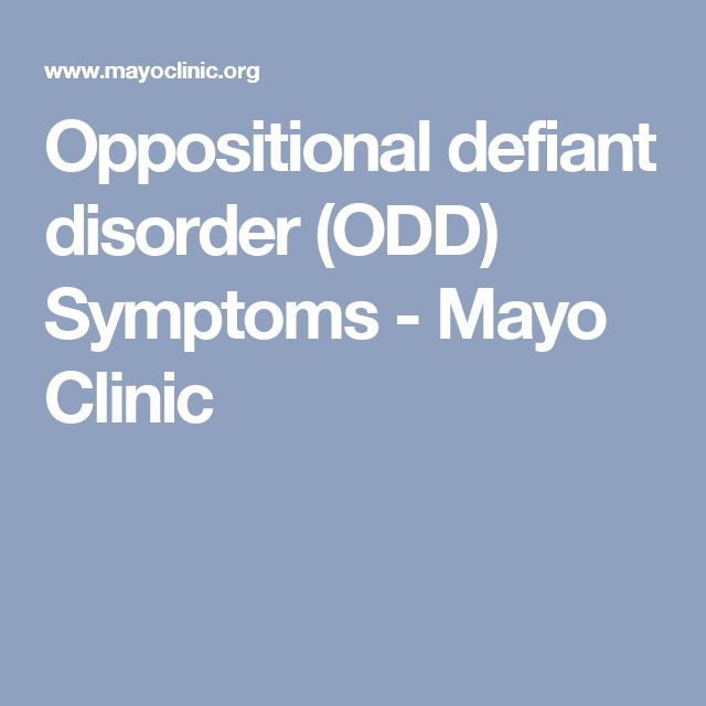 Oppositional defiant disorder (ODD) Symptoms - Mayo Clinic