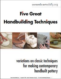 Ceramic Arts Daily – Five Great Handbuilding Techniques: Variations on Classic Techniques for Making Contemporary Handbuilt Pottery