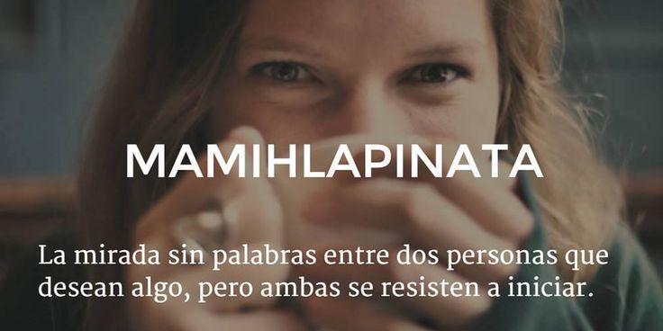 Mamihlapinatapai -  Una mirada entre dos personas, cada una de las cuales espera que la otra comience una acción que ambas desean pero que ninguna se anima a iniciar