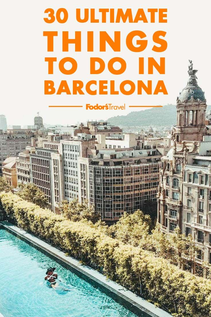 30 Ultimate Things To Do In Barcelona With Images Barcelona Travel