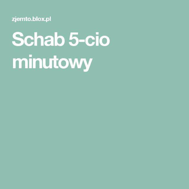 Schab 5-cio minutowy