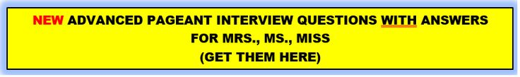 50 New Pageant Interview Questions WITH ANSWERS for Miss, Ms. & Mrs.!!!!