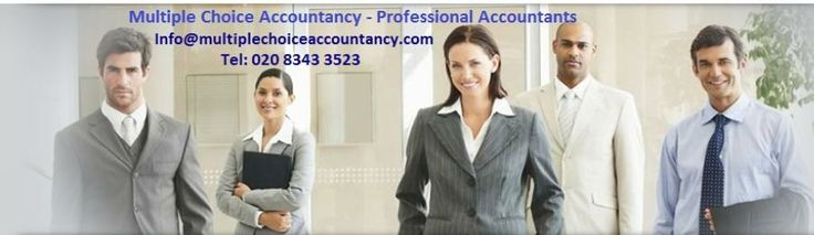 Multiple Choice Accountancy    Our complete business package covers all your company's needs and personal tax affairs for a FIXED Monthly fee starting from £50.00.       THIS IS ONE OF THE LOWEST PRICES IN THE MARKET. THIS INCLUDES:  Year-end annual accounts  Corporation Tax  Payroll   VAT Return  Dealing with HM Revenue & Customs and Companies House  Completion of Annual Return  Personal Taxation  Unlimited Business Advice  MONTHLY FEE FOR SELF EMPLOYED/SOLE TRADERS START FROM £20.00