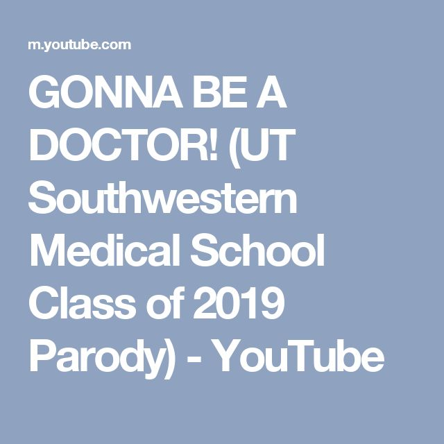 GONNA BE A DOCTOR! (UT Southwestern Medical School Class of 2019 Parody) - YouTube