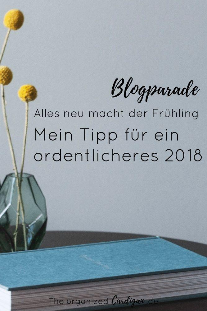 Mein Tipp für ein ordentlicheres 2018 Alles neu macht der Frühling Blogparade