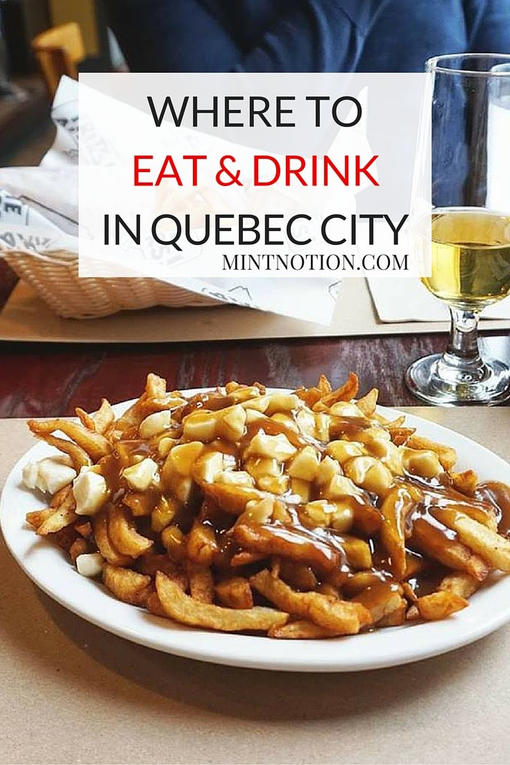 Where to eat and drink in Quebec City. The ultimate food guide for the best breakfast, lunch, dinner, drinks, snacks and dessert spots in the city.