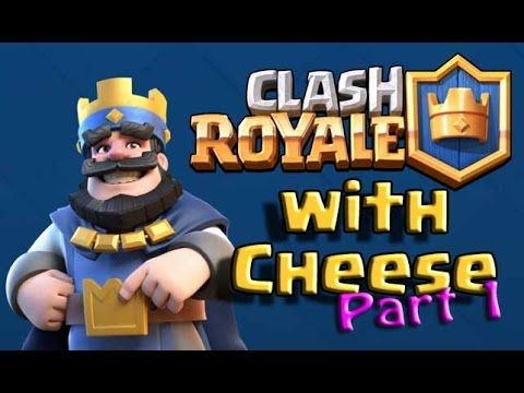 Clash Royale with Cheese - Part 1