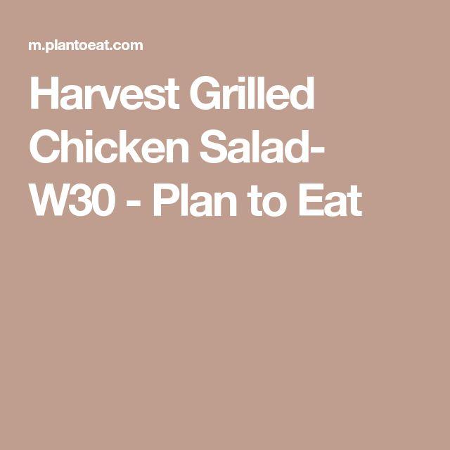 Harvest Grilled Chicken Salad- W30 - Plan to Eat