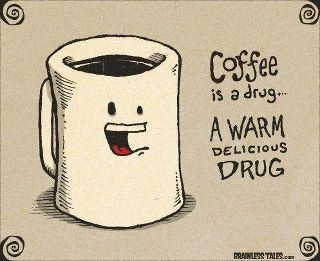 i'm addicted: Warm Delicious, Quotes, Drugs, Truth, Funny Stuff, Things, Delicious Drug, Coffee Addict