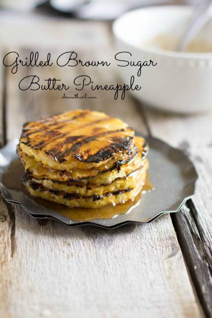 #Grilled Pineapple with brown sugar butter. Perfection all summer long with only 3 ingredients ohsweetbasil.com_ #BHGSummer