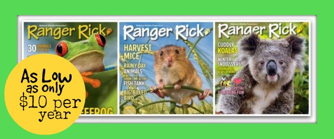 Get Ranger Rick magazine for as low as $10 per year! - Money Saving Mom®