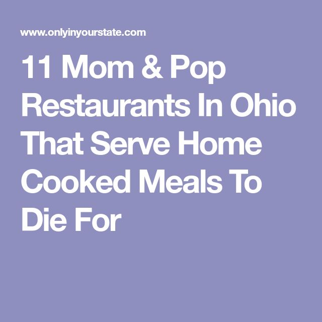 11 Mom & Pop Restaurants In Ohio That Serve Home Cooked Meals To Die For