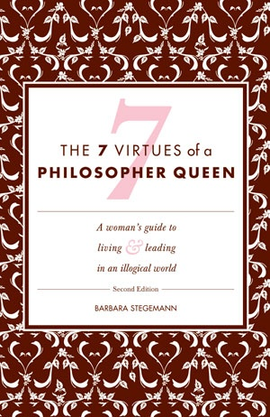 A Woman's Guide to Living and leading in an Illogical World