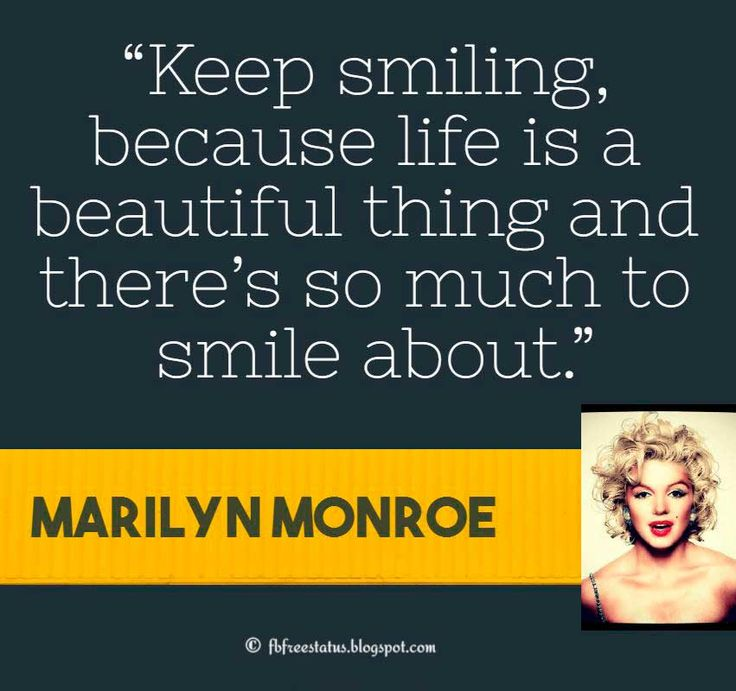 "Marilyn Monroe Quote, ""Keep smiling, because life is a beautiful thing and there's so much to smile about."""