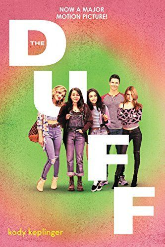 The DUFF: (Designated Ugly Fat Friend), It's a romantic comedy about a girl horrified to be the duff. Soon to be a movie.