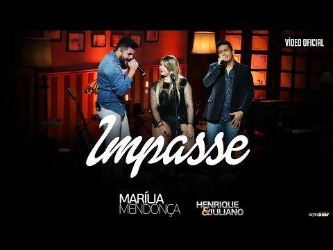 Impasse - Marilia Mendonça com Henrique e Juliano | Letras de Musicas e Músicas para Baixar - Musicas Online - www.bandas.mus.br