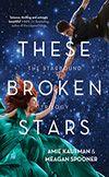 These Broken Stars by  Amie Kaufman & Meagan Spooner - Winner of the 2013 Aurealis Award for best Young Adult Novel. #book #awardwinner #fiction