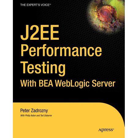 J2ee Performance Testing with Bea Weblogic Server (Paperback)