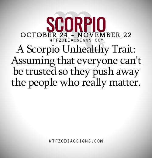 A Scorpio Unhealthy Trait: Assuming that everyone... - fun zodiac ...