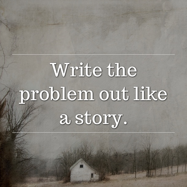 Write the problem out like a story. #inspiratron3000 #inspiration #creativity