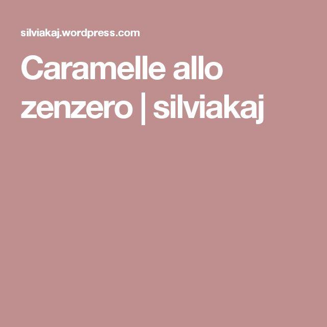 Caramelle allo zenzero   silviakaj